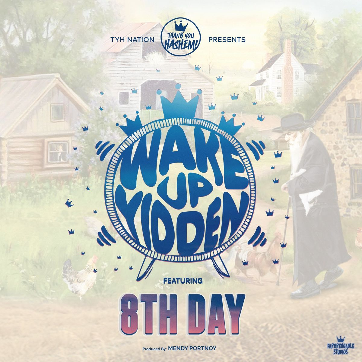 """TYH Nation With A New Single """"Wake Up Yidden"""" feat. 8th Day"""